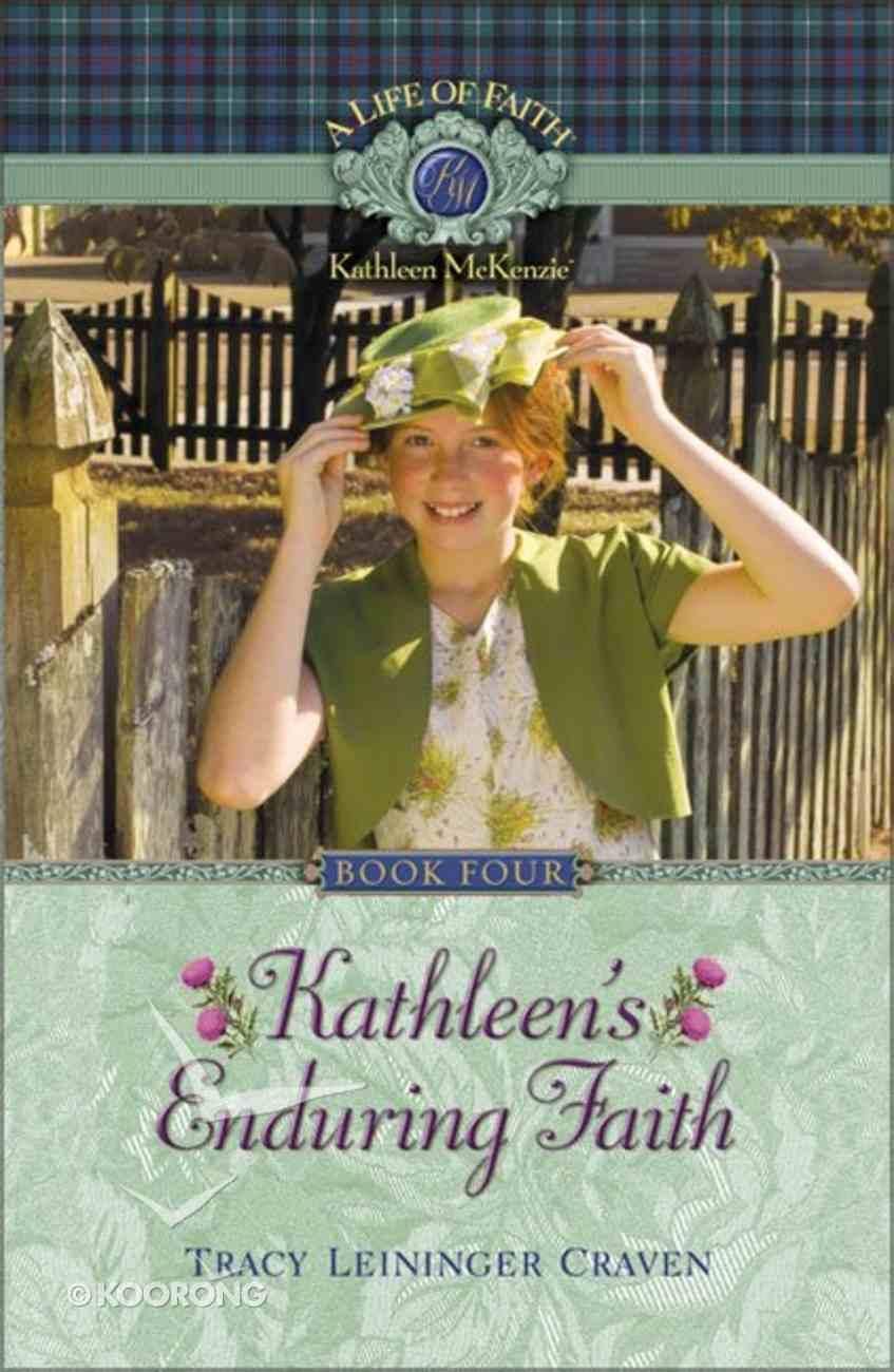 Kathleen's Enduring Faith (Life Of Faith: Kathleen Mckenzie Series) Paperback