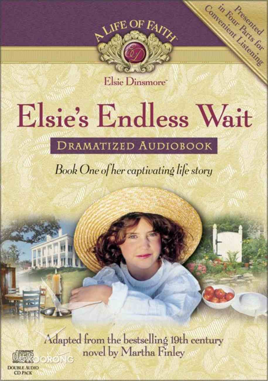 Elsie's Endless Wait (#01 in Life Of Faith: Elsie Dinsmore Series) CD
