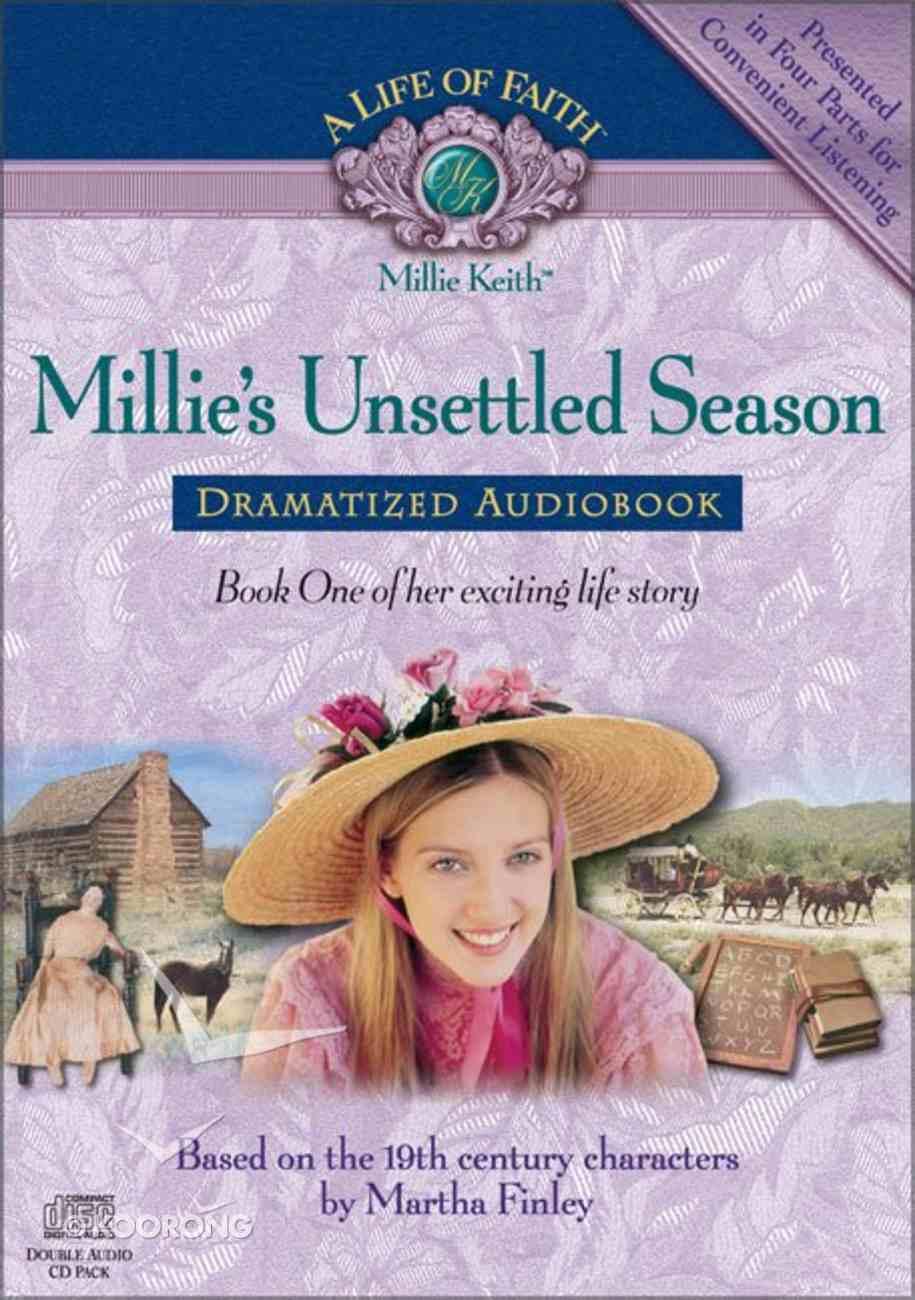 Millie's Unsettled Season (#01 in Life Of Faith: Millie Keith Series) CD