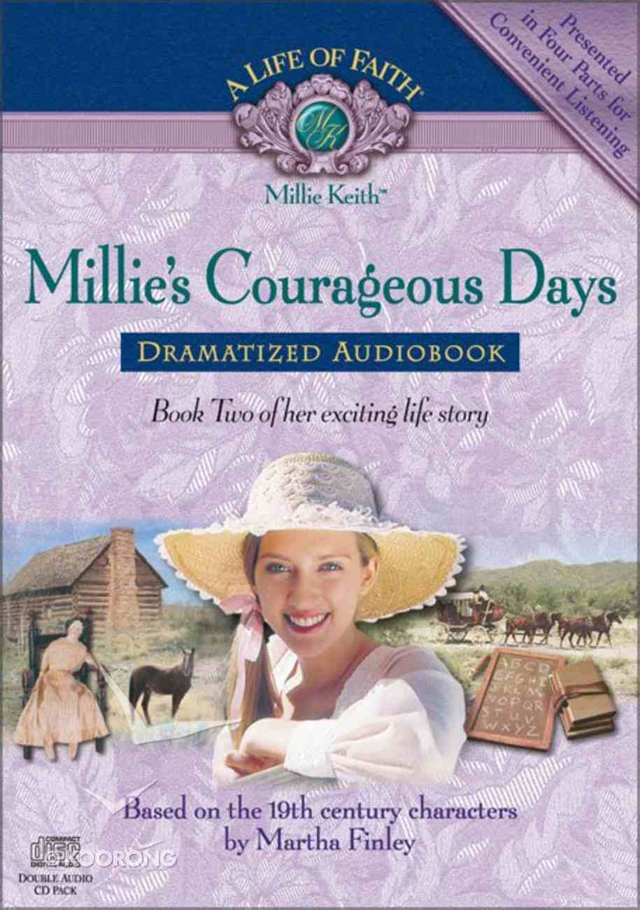Millie's Courageous Days (#02 in Life Of Faith: Millie Keith Series) CD