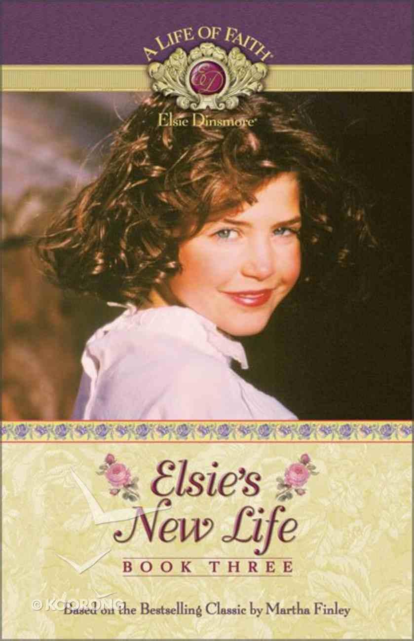 Elsie's New Life (#03 in Life Of Faith: Elsie Dinsmore Series) Paperback