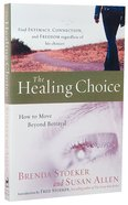 Healing Choice: How To Move Beyond Betrayal image