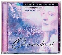 Album Image for Overwhelmed Split Trax (#04 in Hillsong Worship Series) - DISC 1