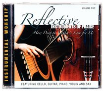 Album Image for How Deep the Father's Love For Us (#05 in Reflective Instruments Of Praise Series) - DISC 1