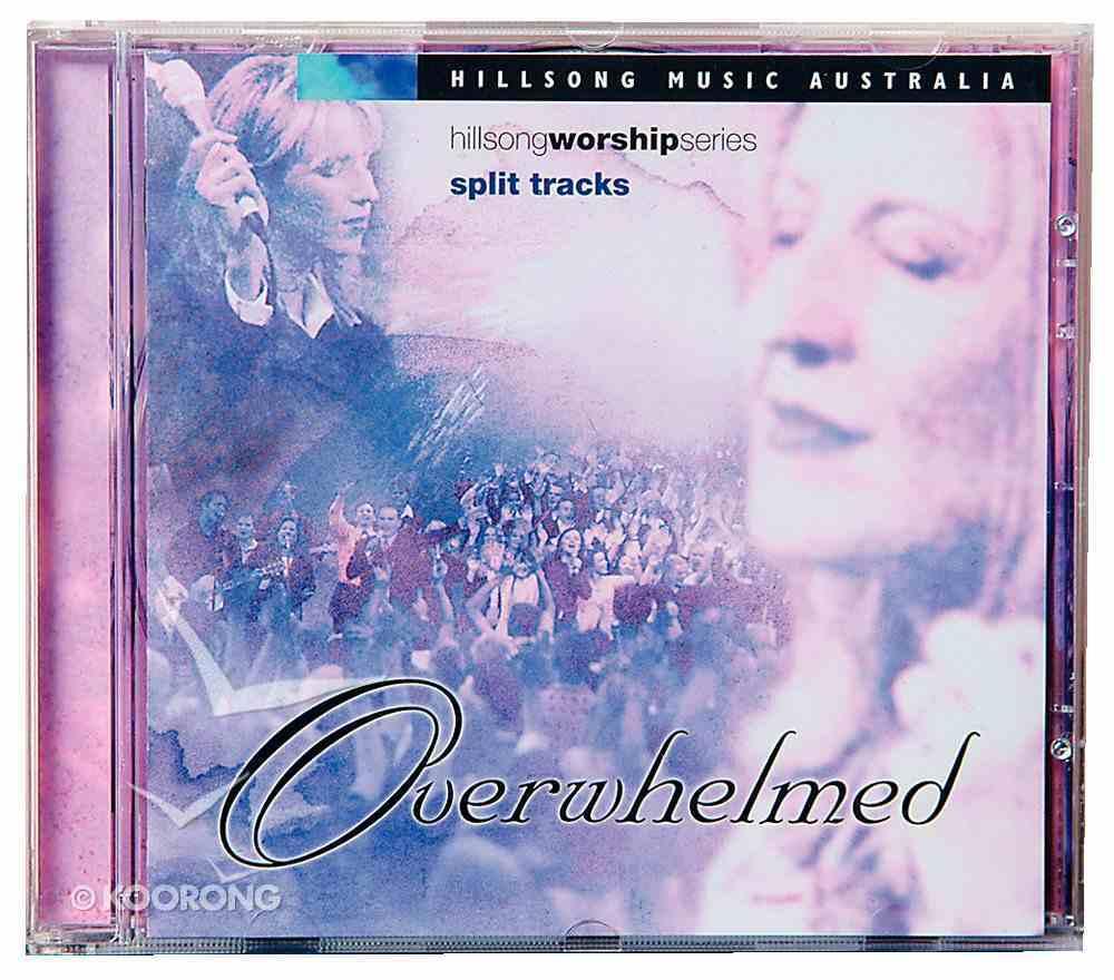 Overwhelmed Split Trax (#04 in Hillsong Worship Series) CD