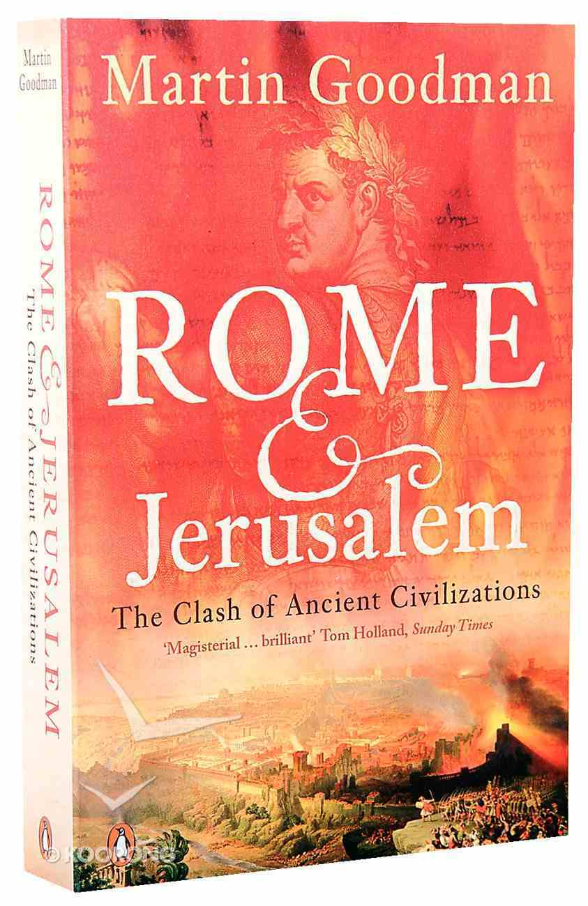 Rome and Jerusalem: The Clash of Ancient Civilizations Paperback