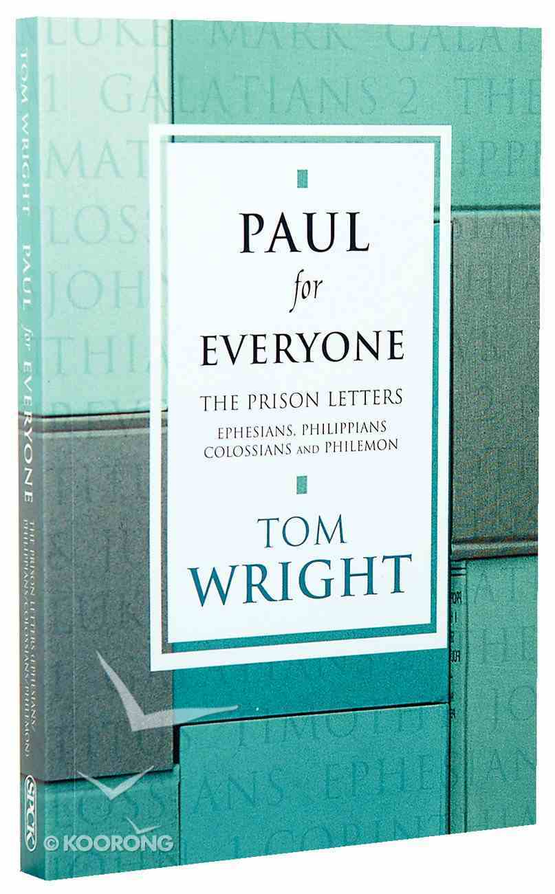 Paul For Everyone: The Prison Letters - Ephesians, Philippians, Colossians and Philemon (New Testament For Everyone Series) Paperback