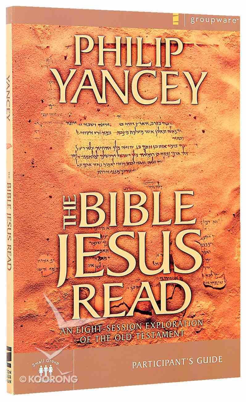 The Bible Jesus Read (Participant's Guide) Paperback
