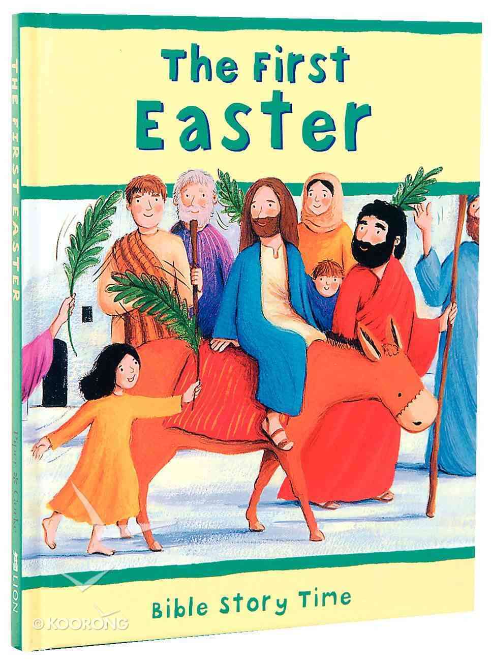 The First Easter (Bible Story Time New Testament Series) Hardback