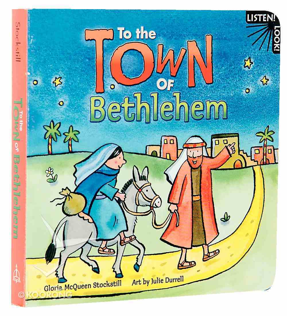 To the Town of Bethlehem (Listen! Look! Series) Board Book