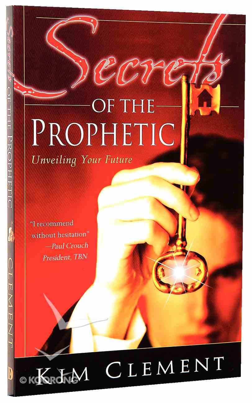 Secrets of the Prophetic Paperback