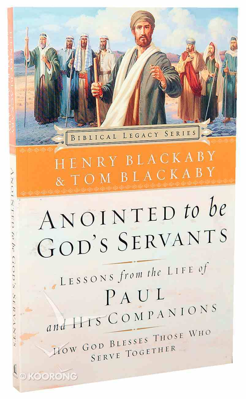 Anointed to Be God's Servants (Biblical Legacy Series) Paperback