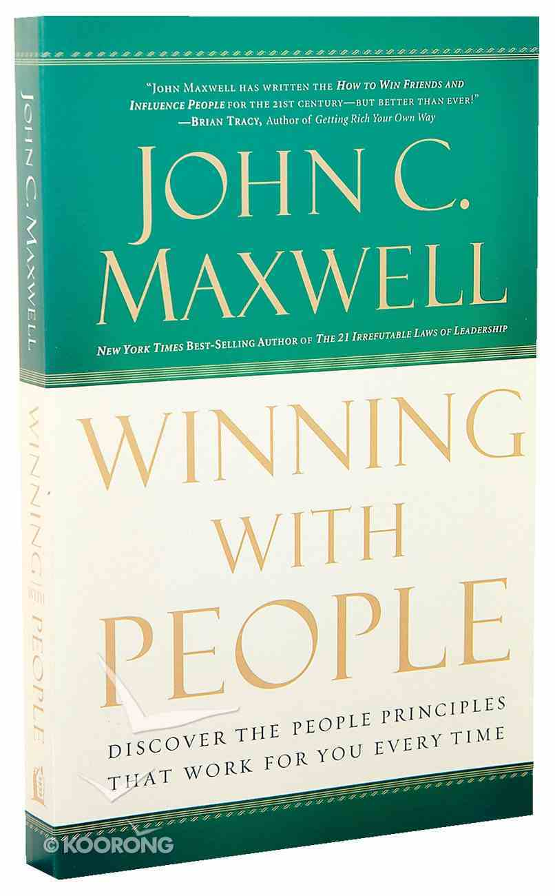 Winning With People: Discover the People Principles That Work For You Every Time Paperback
