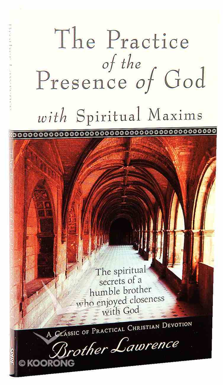 The Practice of the Presence of God: With Spiritual Maxims Mass Market