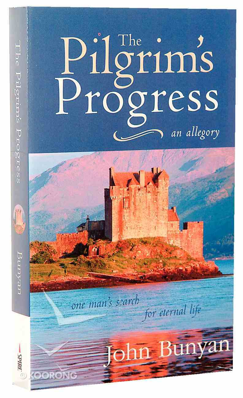 The Pilgrim's Progress: One Man's Search For Eternal Life - a Christian Allegory Mass Market
