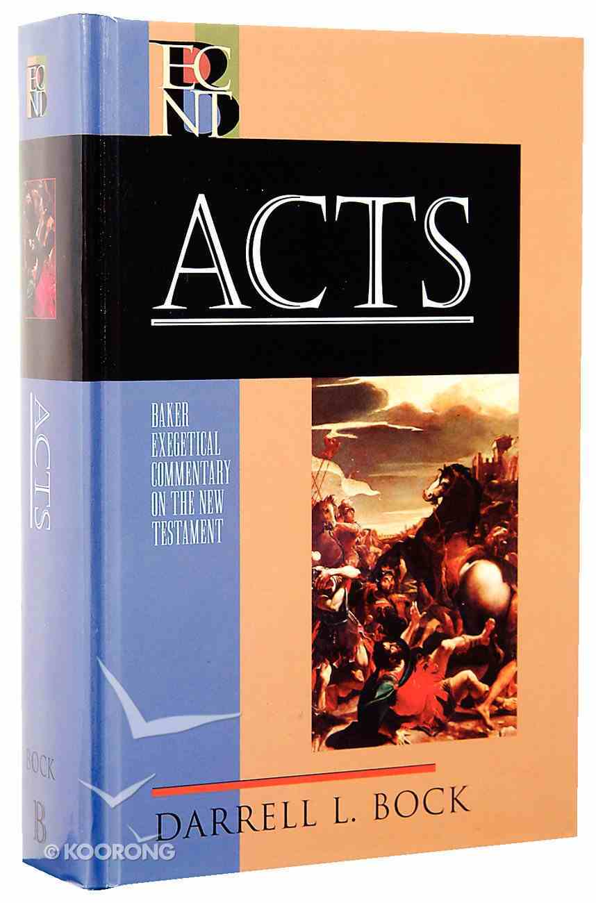 Acts (Baker Exegetical Commentary On The New Testament Series) Hardback