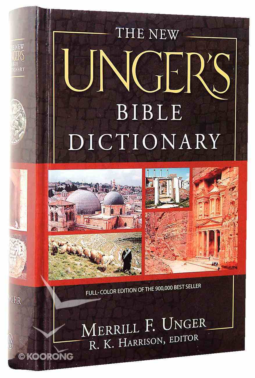 New Unger's Bible Dictionary the Hardback