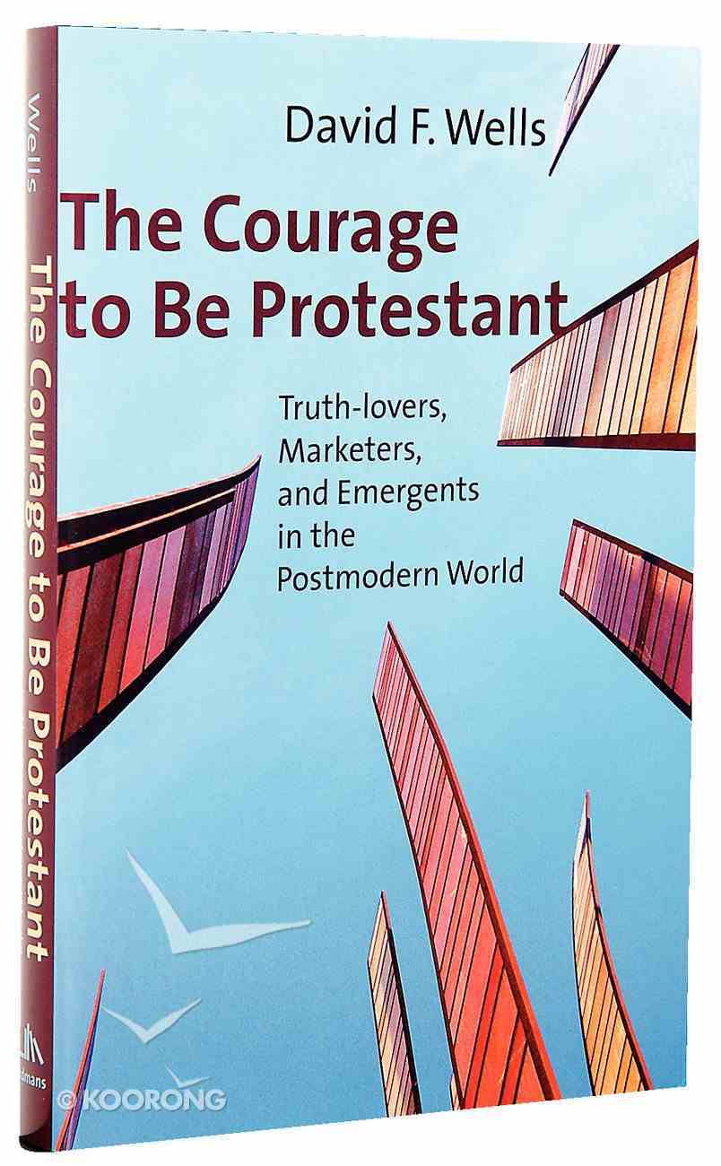 The Courage to Be Protestant Hardback