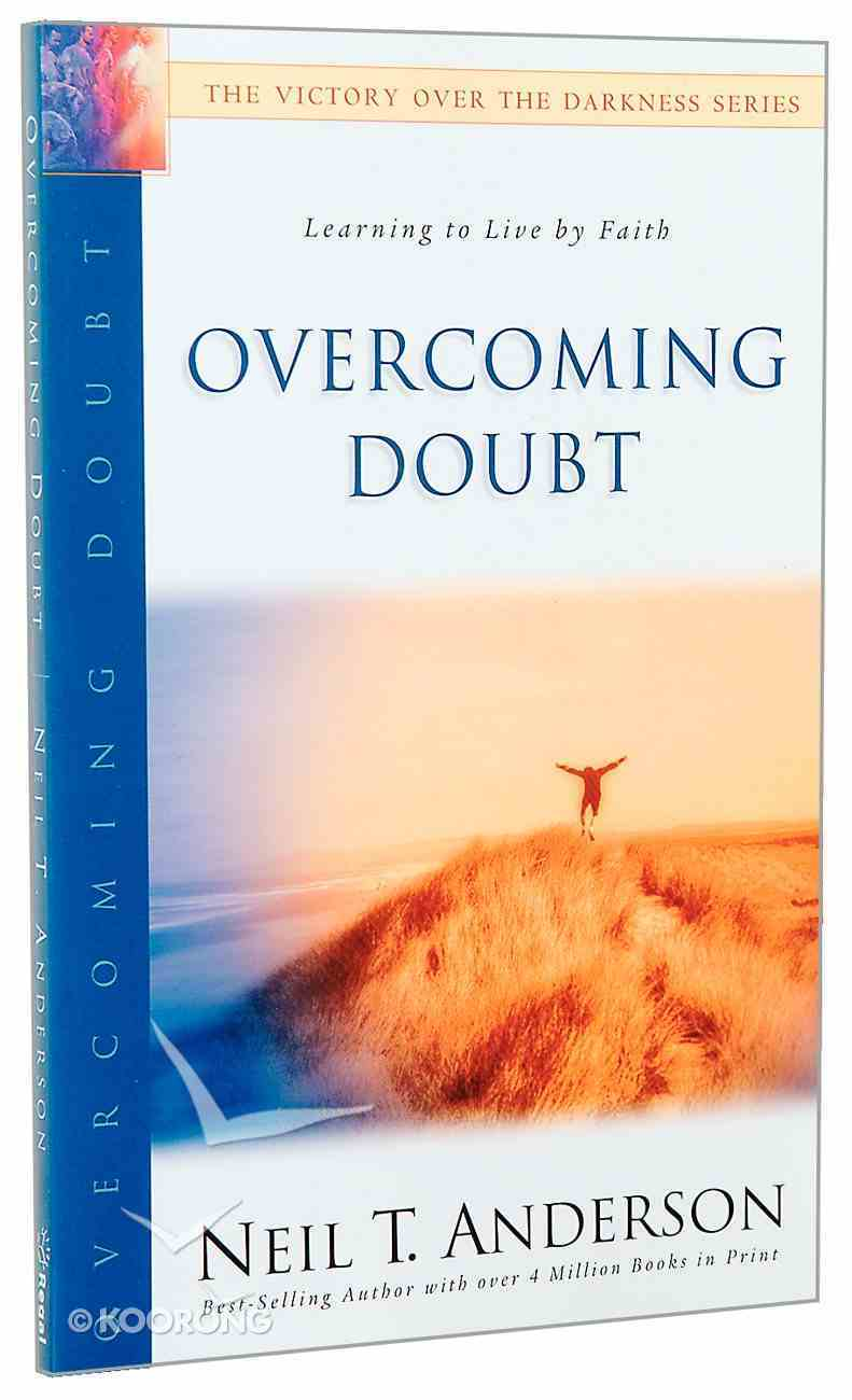 Overcoming Doubt (Victory Over The Darkness Series) Paperback