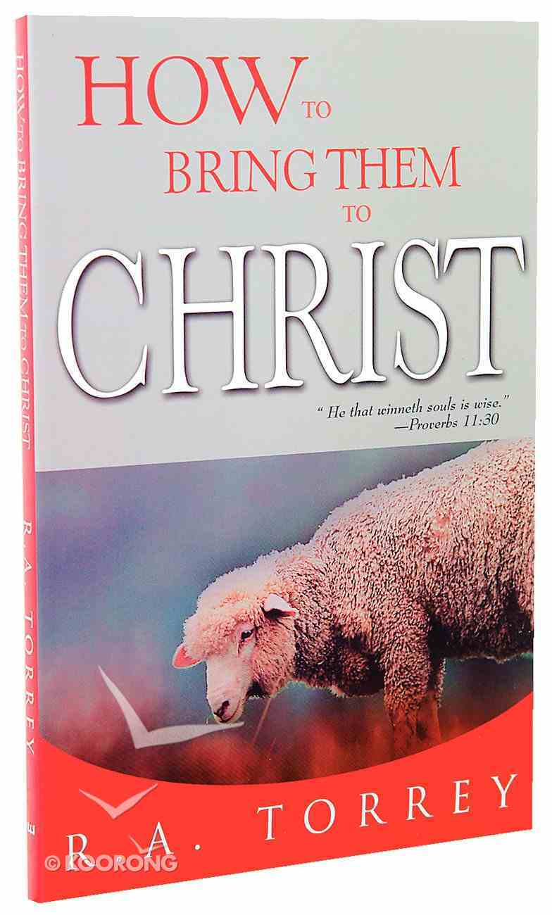 How to Bring Them to Christ Paperback