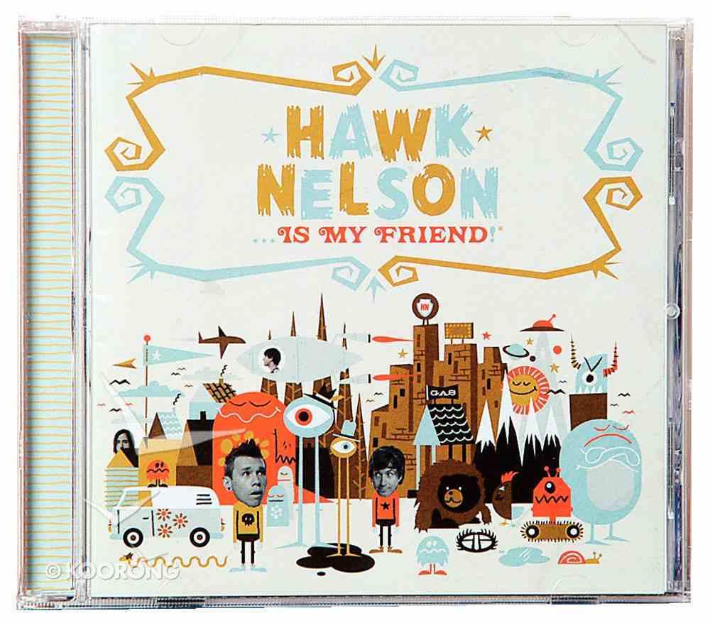 Hawk Nelson is My Friend CD