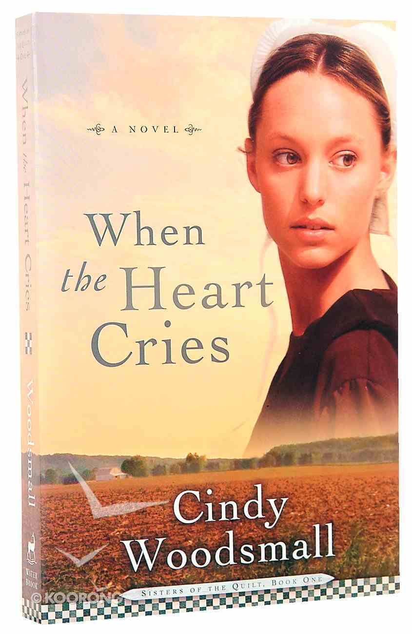 When the Heart Cries (#01 in Sisters Of The Quilt Series) Paperback