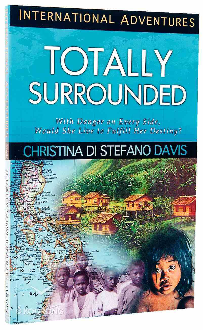 Totally Surrounded (International Adventures Series) Paperback