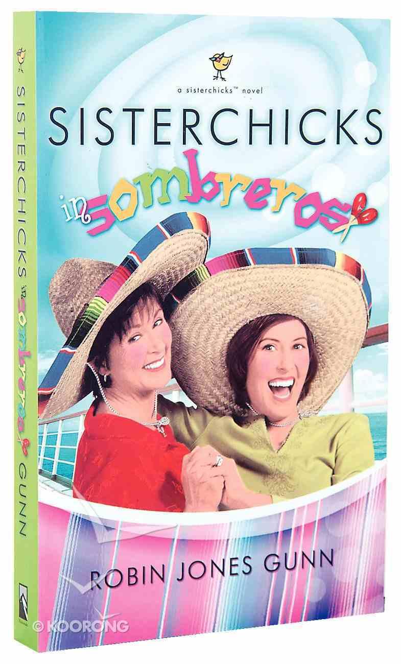 Sisterchicks in Sombreros (#03 in Sisterchicks Series) Paperback