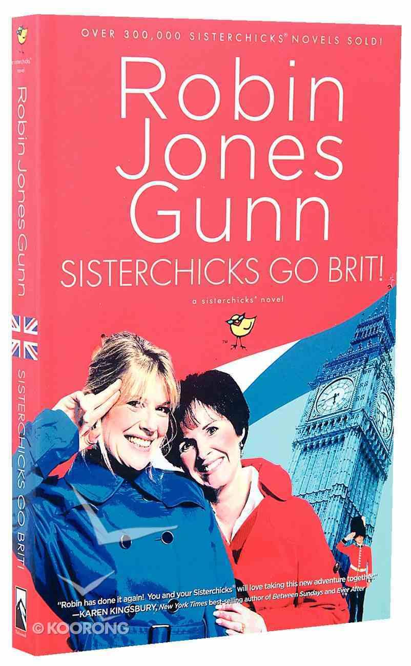 Sisterchicks Go Brit! (#07 in Sisterchicks Series) Paperback