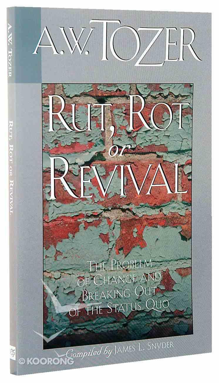 Rut, Rot Or Revival Paperback