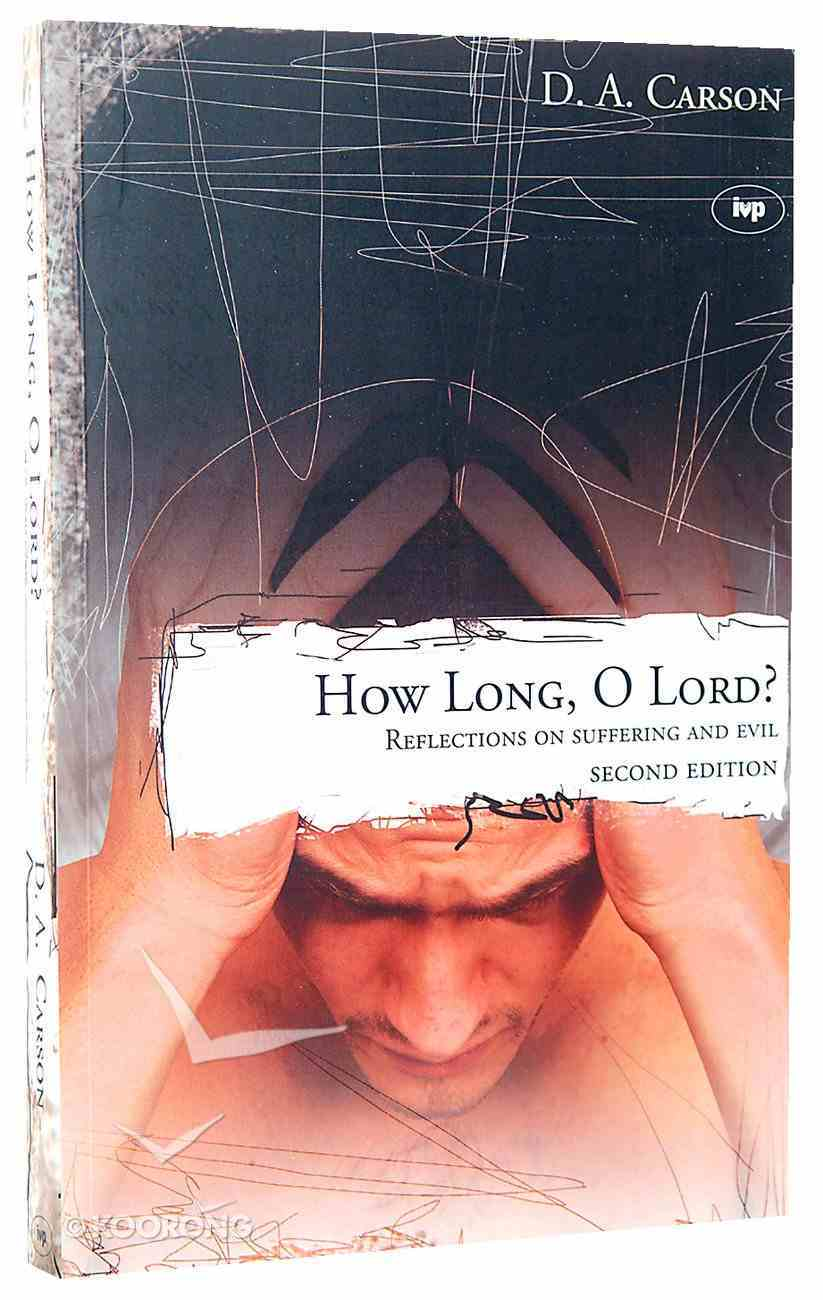 How Long, O Lord? (2nd Edition) Paperback