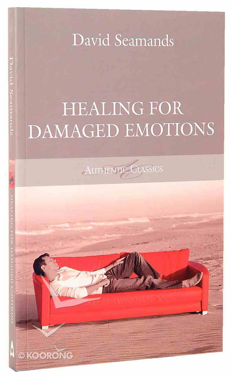 Healing For Damaged Emotions (Authentic Classics Series) Paperback