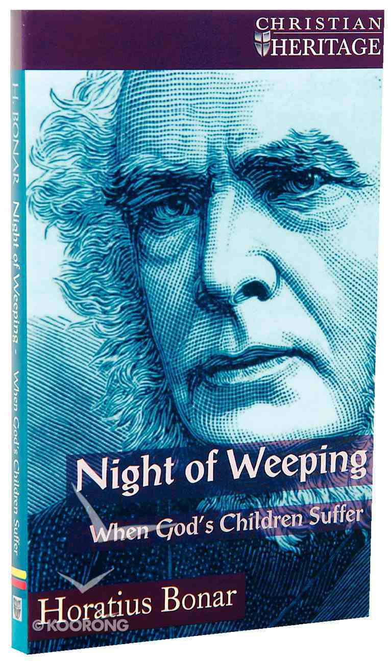 Night of Weeping: When God's Children Suffer (Christian Heritage Series) Paperback