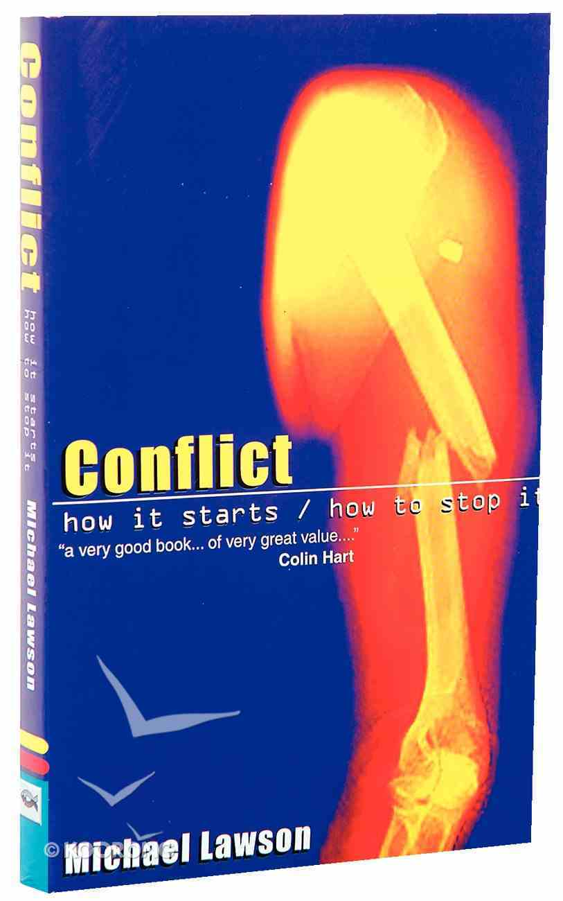 Conflict: How It Starts, How to Stop It Paperback