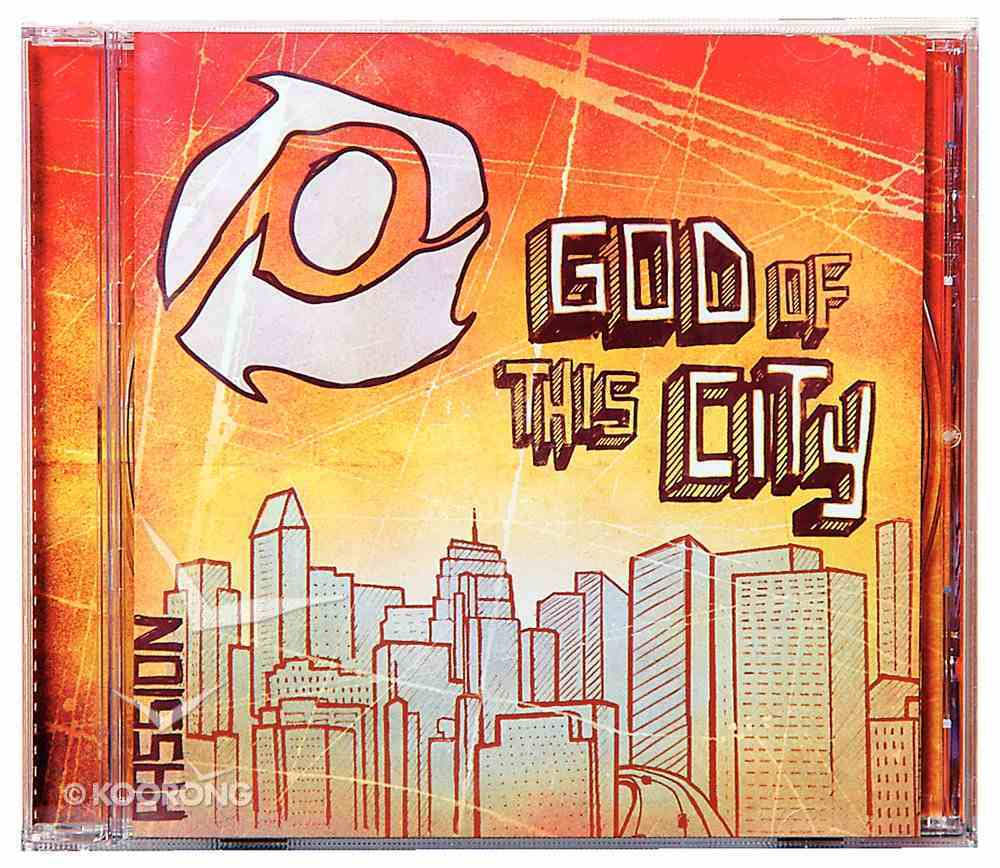 2008 Passion: God of This City CD