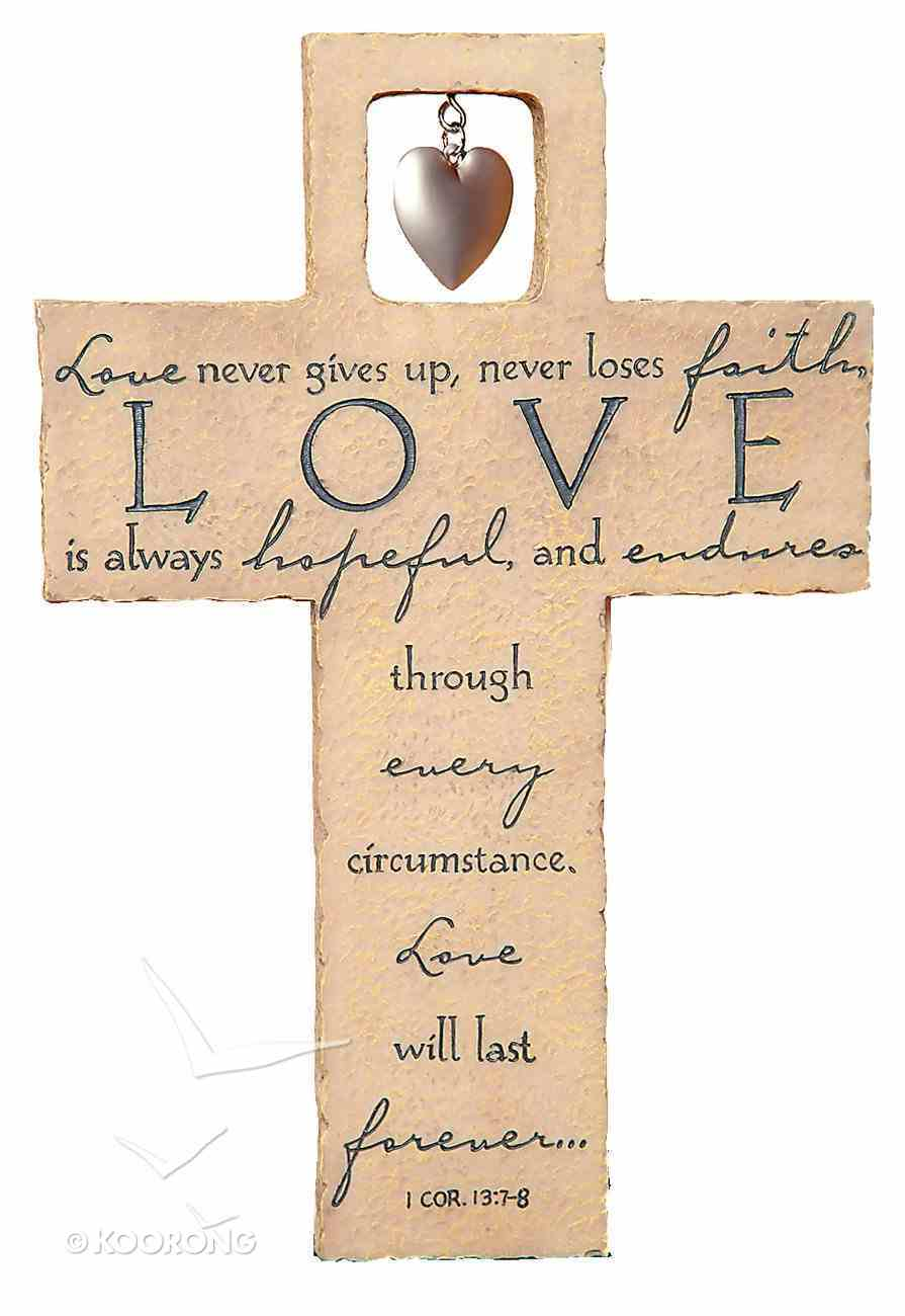 Cross With Metal Heart: Love 1 Corinthians 13:7-8 Homeware