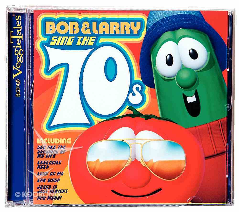 Bob and Larry Sing the 70S (Veggie Tales Music Series) CD