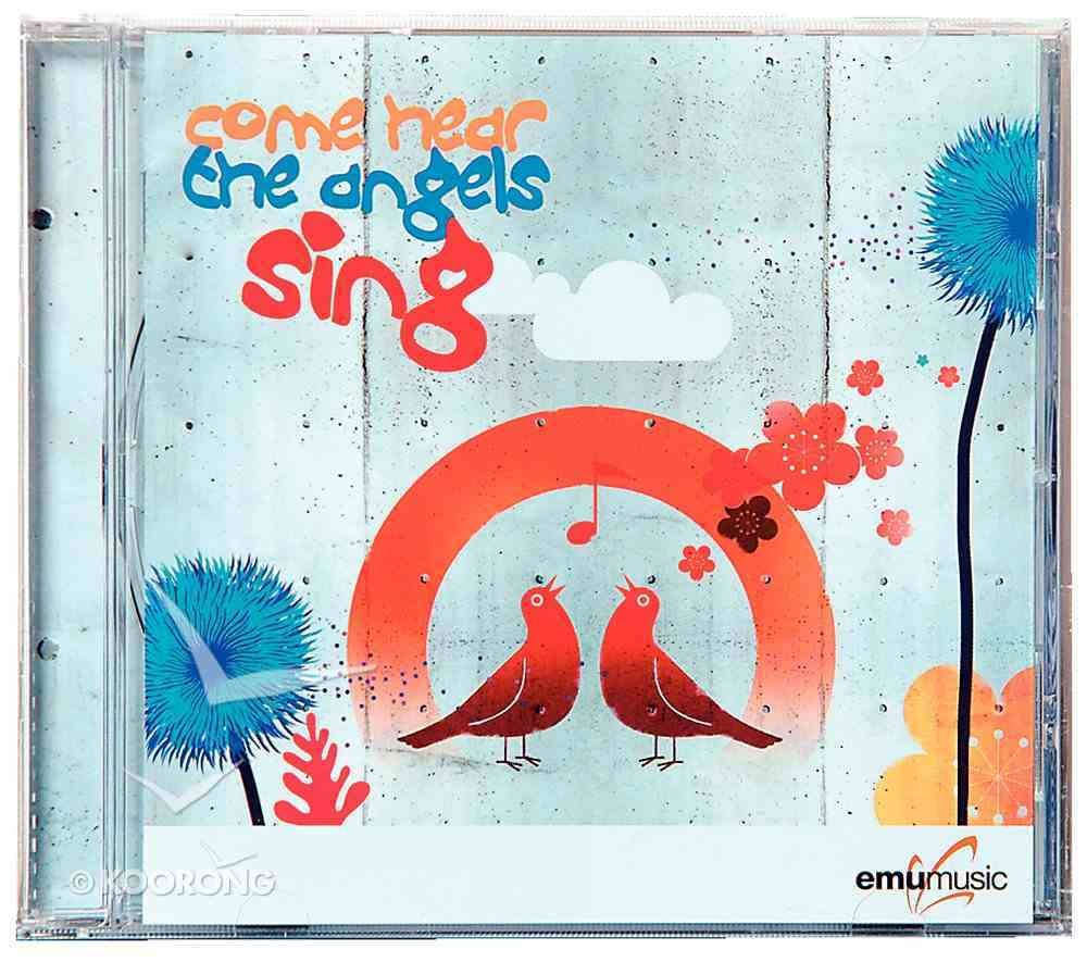 Come Hear the Angels Sing CD