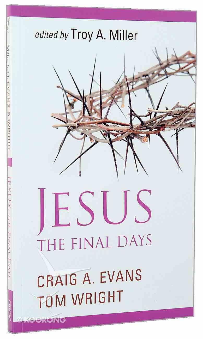 Jesus, the Final Days Paperback