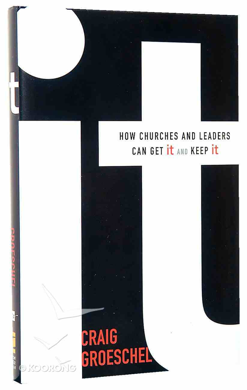 It: How Churches and Leaders Can Get It and Keep It Hardback
