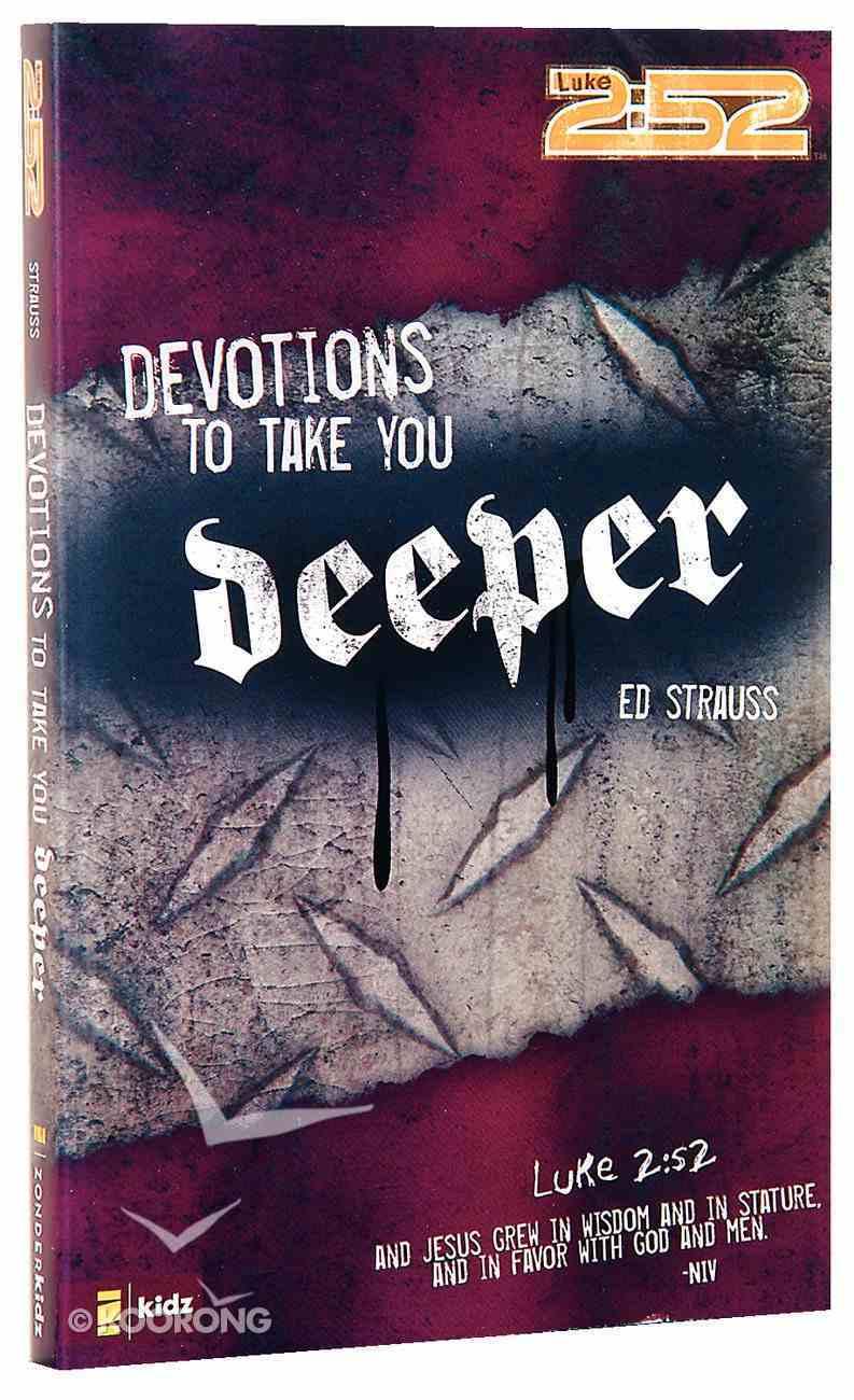 2: 52  Devotions to Take You Deeper (2 52 Bible Series) Paperback