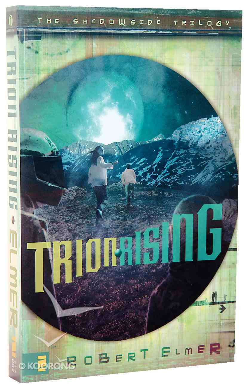 Trion Rising (#01 in Shadowside Trilogy Series) Paperback