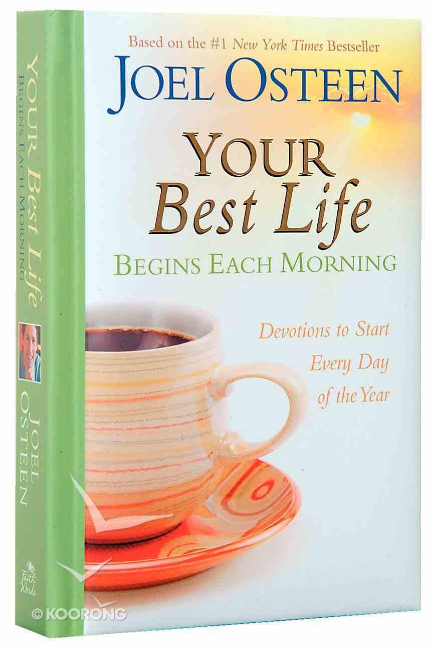 Your Best Life Begins Each Morning Hardback