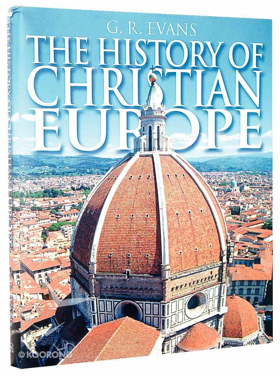 The History of Christian Europe Hardback