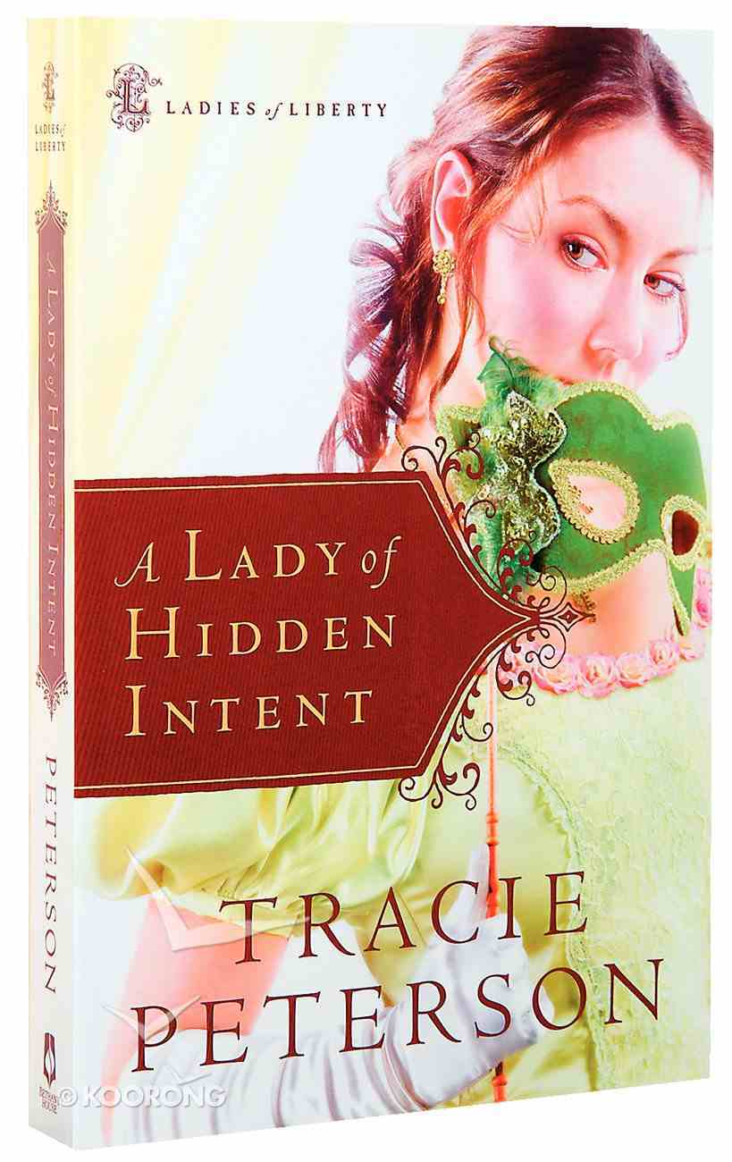 A Lady of Hidden Intent (#02 in Ladies Of Liberty Series) Paperback