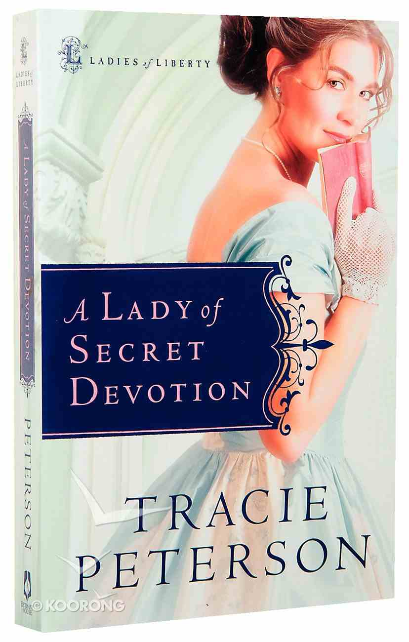 A Lady of Secret Devotion (#03 in Ladies Of Liberty Series) Paperback