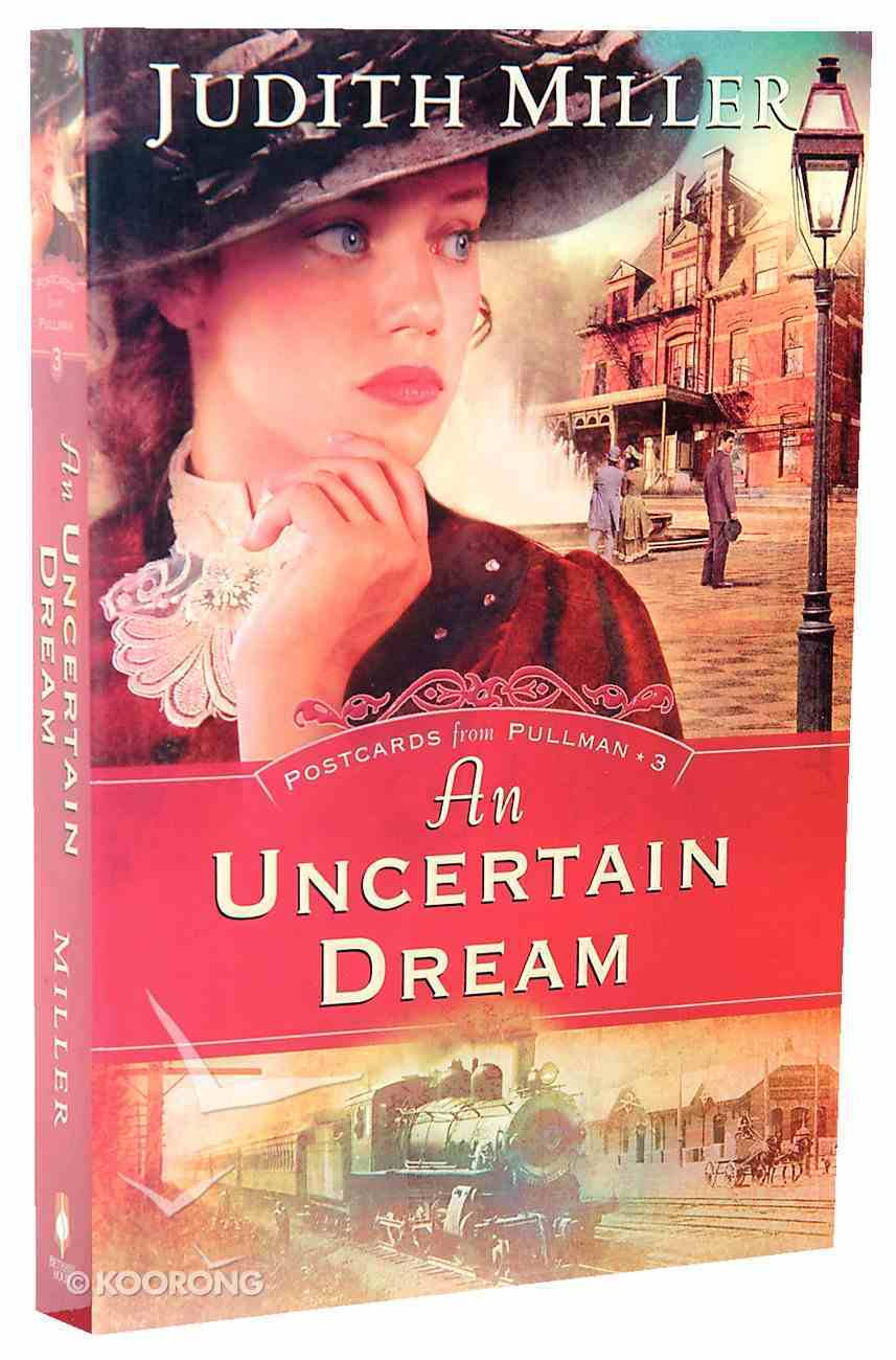 An Uncertain Dream (#03 in Postcards From Pullman Series) Paperback