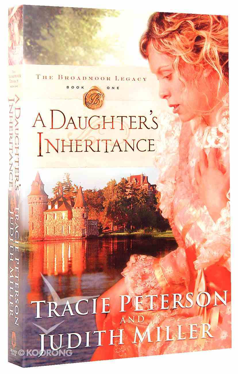 A Daughter's Inheritance (#01 in The Broadmoor Legacy Series) Paperback