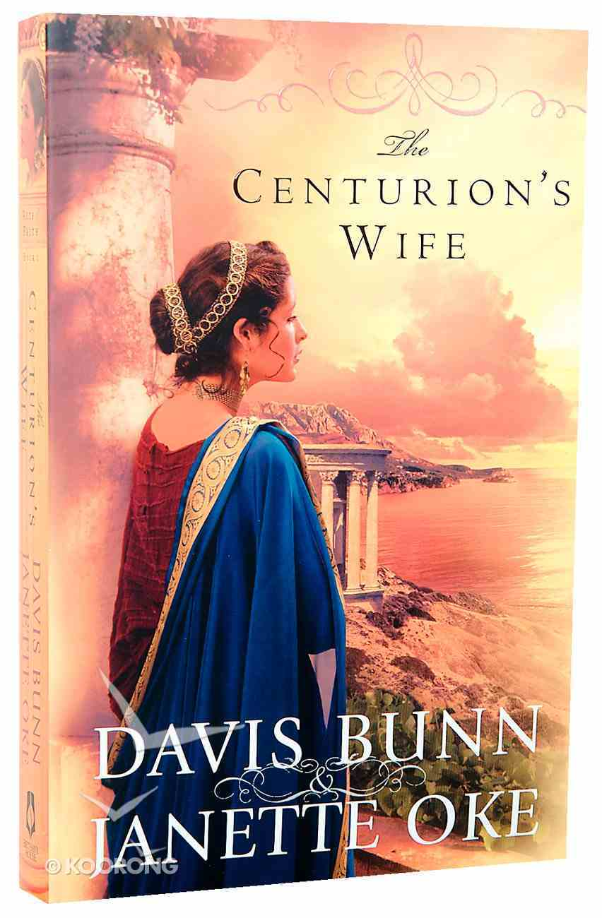 The Centurion's Wife (#1 in Acts Of Faith Series) Paperback