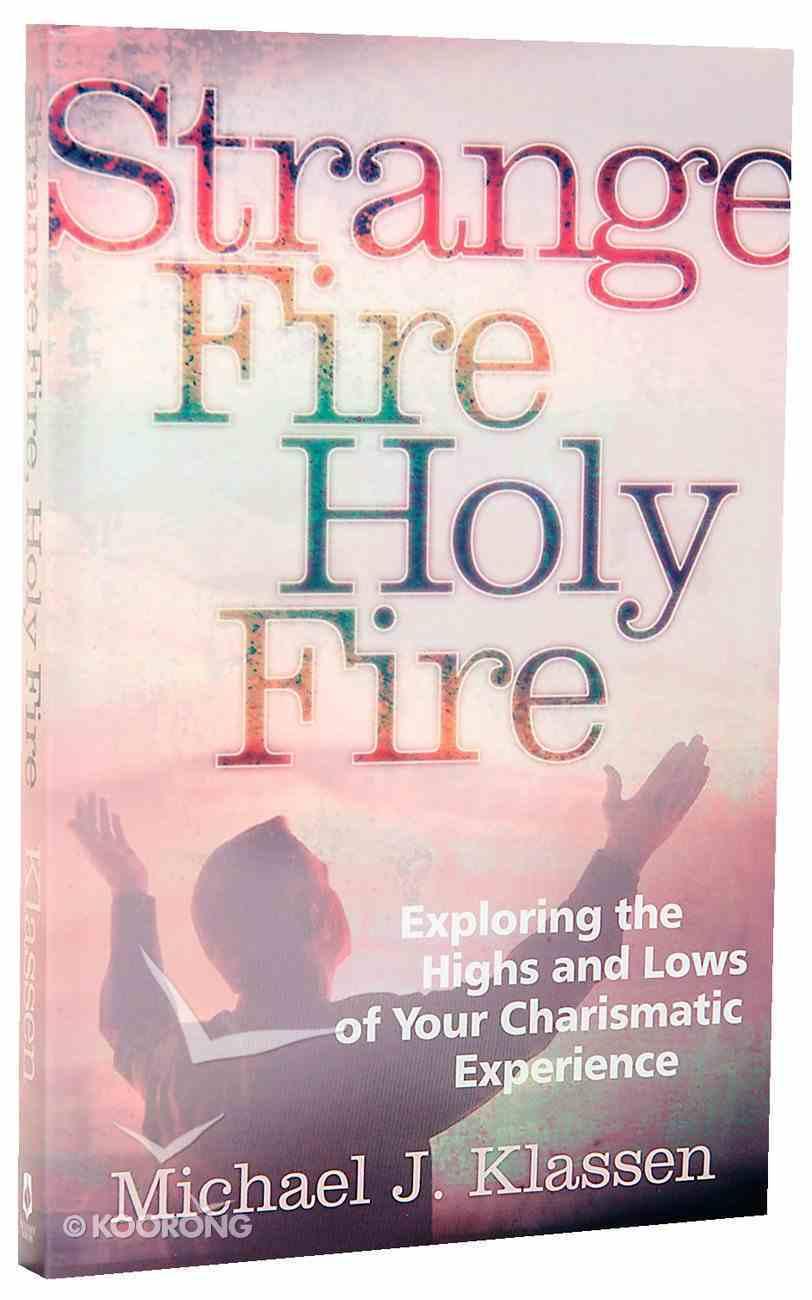Strange Fire Holy Fire Paperback
